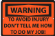 Warning! To Avoid Injury Don't Tell Me How To Do My Job.  aluminium sign 300mm x 200mm  (sf)